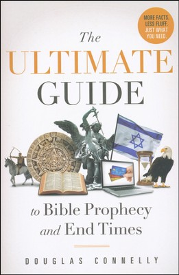 The Ultimate Guide To Bible Prophecy And End Times  -     By: Douglas Connelly