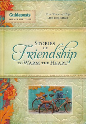 Stories Of Friendship To Warm The Heart  -     By: Guideposts Editors