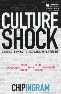 Culture Shock Study Guide   -     By: Chip Ingram