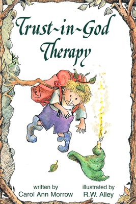 Trust in God Therapy: Elf Help Book   -     By: Carol Ann Morrow