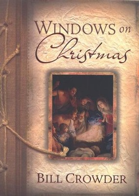 Windows on Christmas  -     By: Bill Crowder
