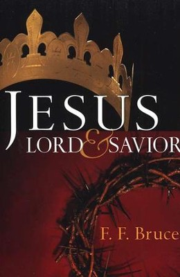 Jesus: Lord and Savior    -     By: F.F. Bruce