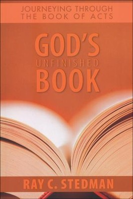 God's Unfinished Book: Journeying Through the Book of Acts  -     By: Ray C. Stedman