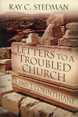Letters to a Troubled Church: 1 & 2 Corinthians  -     By: Ray C. Stedman