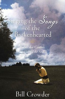 Singing the Songs of the Brokenhearted  -     By: Bill Crowder