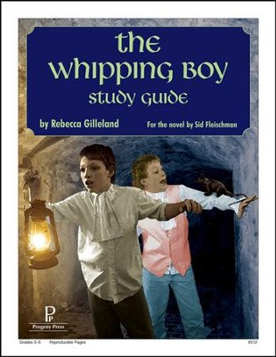The Whipping Boy Progeny Press Study Guide   -     By: Rebecca Gilleland