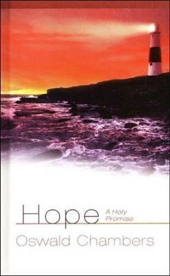 Hope: A Holy Promise   -     By: Oswald Chambers