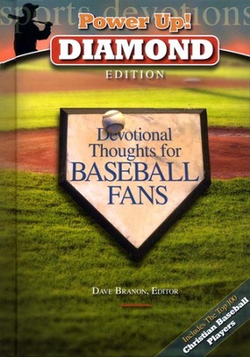 Power Up! Diamond: Devotional Thoughts for Baseball Fans  -     Edited By: Dave Branon