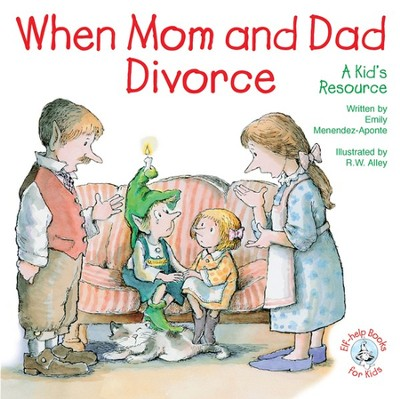 When Mom and Dad Divorce: A Kid's Resource, Elf Help  Book  -