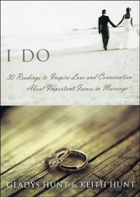 I Do: Devotional Thoughts for Newlyweds   -     By: Keith Hunt, Gladys Hunt
