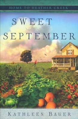 Sweet September, Home to Heather Creek Series #2   -     By: Kathleen Bauer