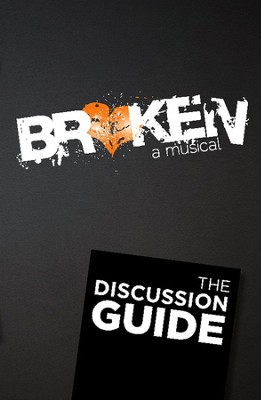 Broken: a Musical Group Study-Discussion Guide (Set of 5)  -