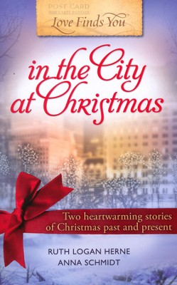 Love Finds You in the City at Christmas 2-in-1, Love Finds You Series #4  -     By: Anna Schmidt, Ruth Logan Hearn