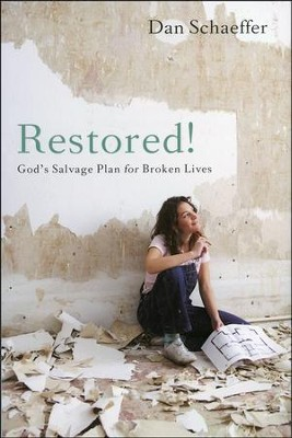 Restored! God's Salvage Plan for Broken Lives   -     By: Dan Schaeffer