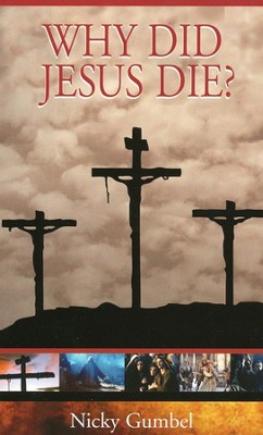 Why Did Jesus Die?   -     By: Nicky Gumbel
