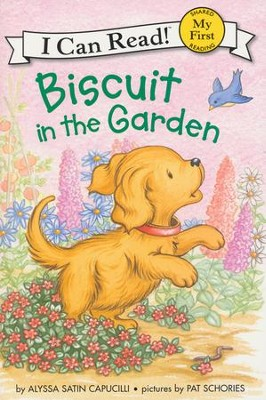 Biscuit in the Garden, Hardcover  -     By: Alyssa Satin Capucilli     Illustrated By: Pat Schories