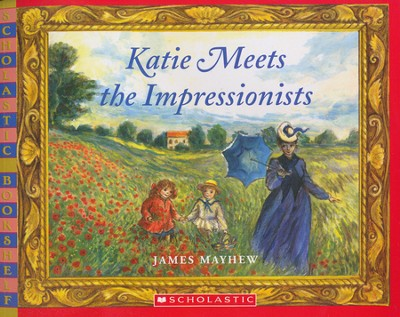 Katie Meets The Impressionists  -     By: James Mayhew
