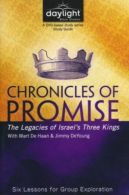 Chronicles Of Promise: The Legacies Of Israel's Three Kings - Study Guide  -