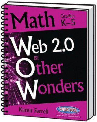 Web 2.0 and Other Wonders: Math Grades K-5   -     By: Karen Ferrell