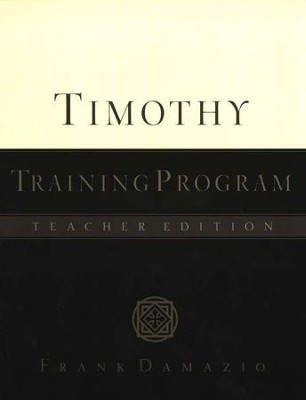 Timothy Training Program, Teacher's Guide   -     By: Frank Damazio