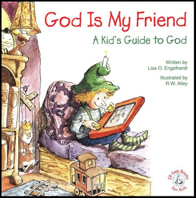 God Is My Friend: A Kid's Guide to God, Elf Help Book   -