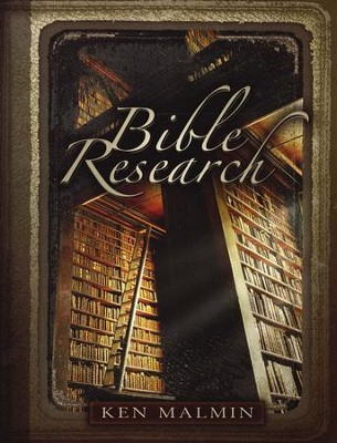 Bible Research  -     By: Ken Malmin