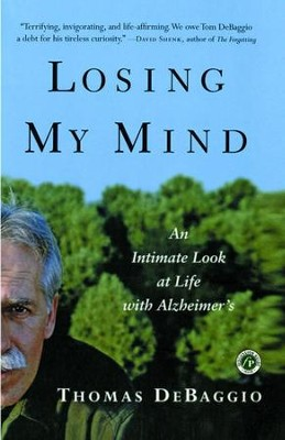 Losing My Mind: An Intimate Look at Life with Alzheimer's - eBook  -     By: Thomas DeBaggio