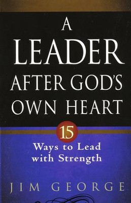 A Leader After God's Own Heart - Slightly Imperfect  -     By: Jim George
