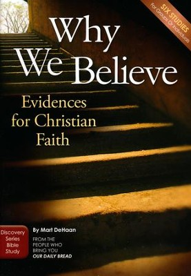 Why We Believe: Evidences For Christian Faith - Study Guide  -