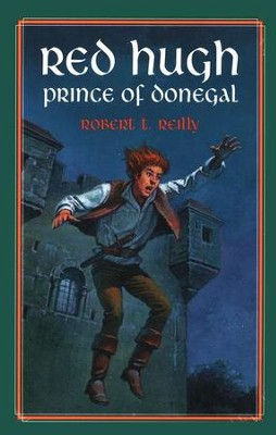 Red Hugh, Prince of Donegal, Living History Library   -     By: Robert T. Reilly