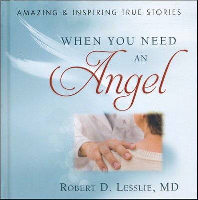 When You Need an Angel  -     By: Robert Lesslie