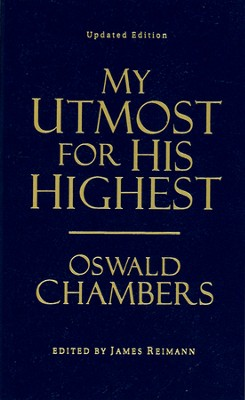 My Utmost for His Highest: an updated edition in today's language - Value Edition  -     By: Oswald Chambers, James Reimann