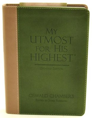 My Utmost for His Highest - Updated Gift Edition   -     By: Oswald Chambers, James Reimann