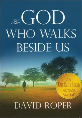 The God Who Walks Beside Us  -     By: David Roper