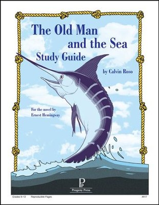 The Old Man and the Sea Progeny Press Study Guide   -     By: Calvin Roso