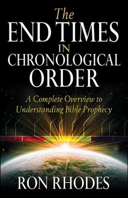 The End Times in Chronological Order: A Complete Overview to Understanding Bible Prophecy  -     By: Ron Rhodes