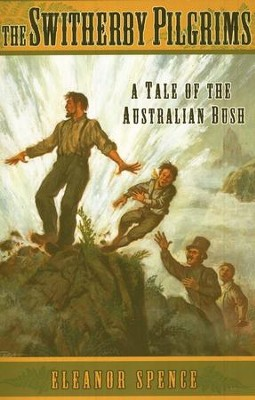 The Switherby Pilgrims: A Tale of the Australian Bush   -     By: Eleanor Spence