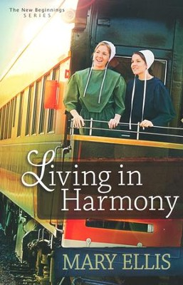 Living in Harmony, New Beginnings Series #1   -     By: Mary Ellis