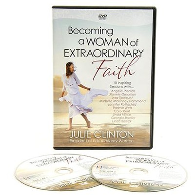 Becoming a Woman of Extraordinary Faith DVD:  10 Inspiring Sessions  -     By: Julie Clinton