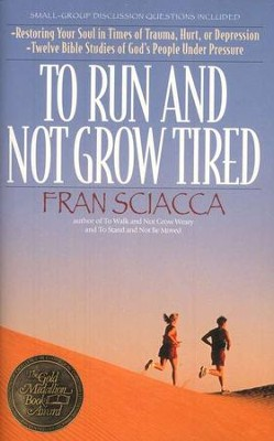 To Run & Not Grow Tired   -     By: Fran Sciacca
