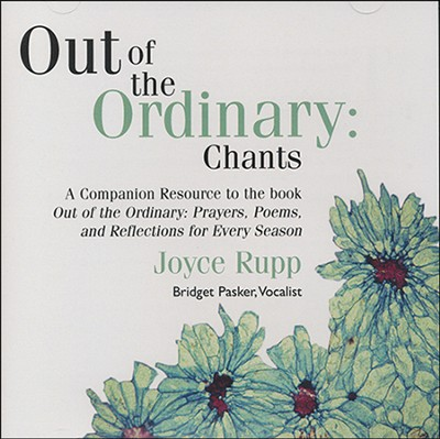 Out Of The Ordinary Chants CD   -     By: Joyce Rupp