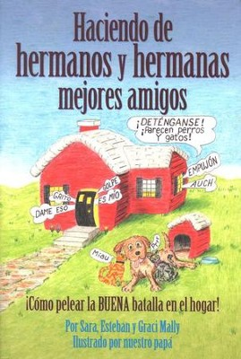 Haciendo de Hermanos y Hermanas Mejores Amigos  (Making of Brothers and Sisters Best Friends)  -     By: Sarah Mally, Stephen Mally, Grace Mally