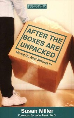 After the Boxes are Unpacked: Moving On After Moving In   -     By: Susan Miller