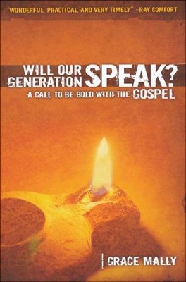 Will Our Generation Speak?: A Call to be Bold with the Gospel  -     By: Grace Mally     Illustrated By: Harold Mally