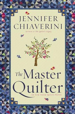The Master Quilter: An Elm Creek Quilts Novel - eBook  -     By: Jennifer Chiaverini