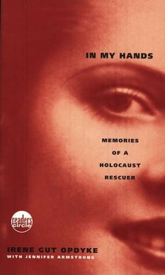 In My Hands: Memories of a Holocaust Rescuer  -     By: Irene Gut Opkyke, Jennifer Armstrong