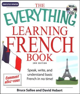 The Everything Learning French Book, Second Edition with CD  -     By: Bruce Sallee, David Herbert