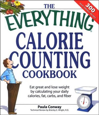 The Everything Calorie Counting Book  -     By: Paula Conwy, Brieley Wright
