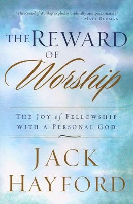 The Reward of Worship  -     By: Jack Hayford