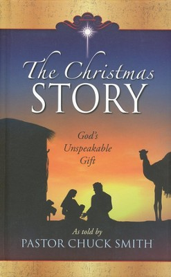 The Christmas Story: God's Unspeakable Gift  -     By: Chuck Smith